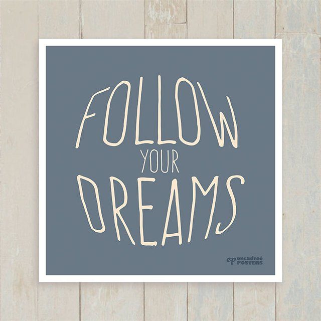 Quadro Follow Your Dreams - Encadreé Posters