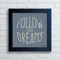Quadro Follow Your Dreams - comprar online