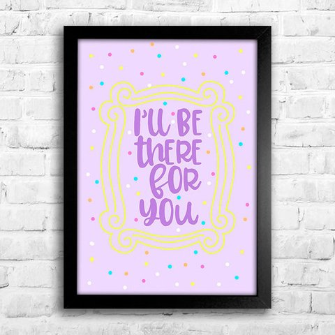 Poster I'll be there for you - comprar online