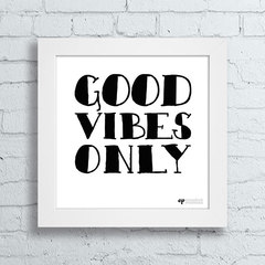 Quadro Decorativo Good Vibes Only