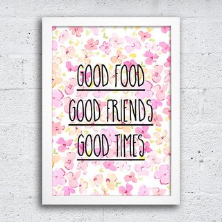 Poster Good food Good Friends Good Times