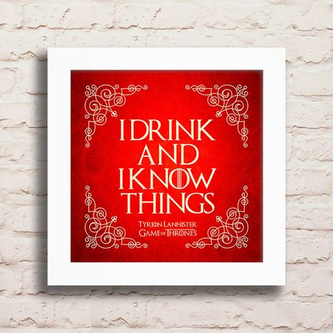 Quadro I Drink and I know things