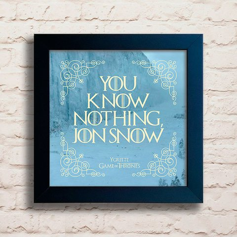 Quadro You know nothing Jon Snow - comprar online
