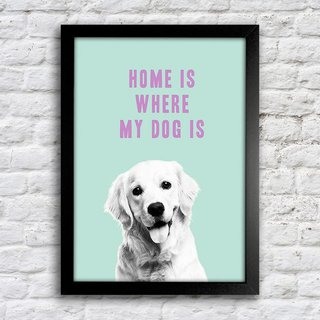 Poster Home is where my dog is - comprar online