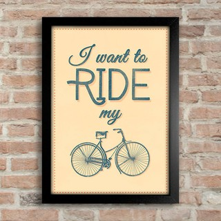 Poster I Want To Ride My Bike