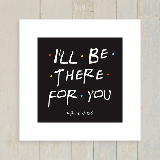 Quadro I'll be there for you - comprar online