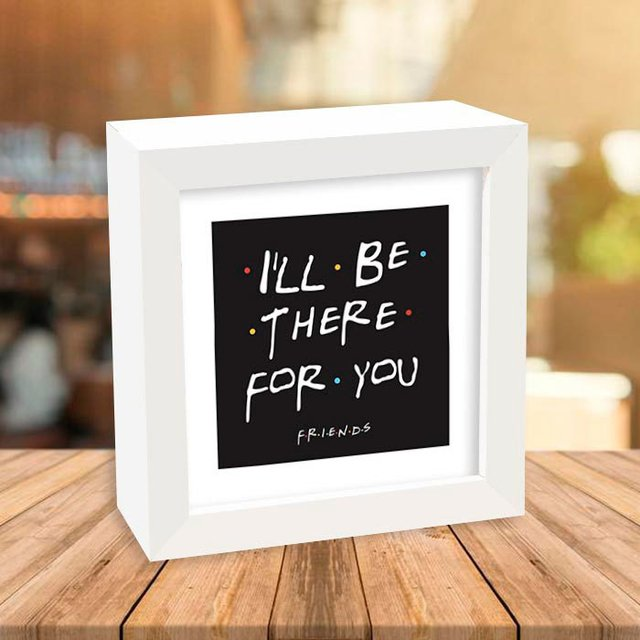 Quadro Box Friends - I'll be there for you - comprar online