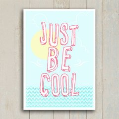 Poster Just be cool - Encadreé Posters