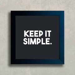 Quadro Keep it simple - comprar online