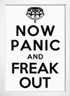 Poster keep Calm - Now Panic And Freak Out - loja online