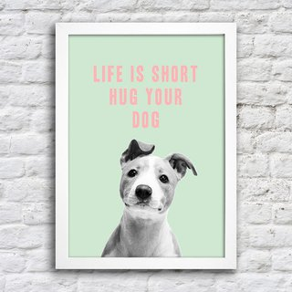 Poster Life is short hug your dog na internet