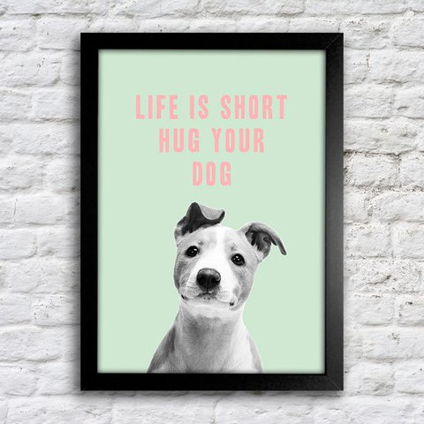 Poster Life is short hug your dog - comprar online