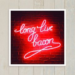 Quadro Long Live Bacon