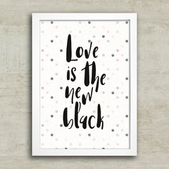 Poster Love is the new black na internet