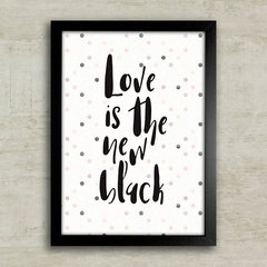 Poster Love is the new black - comprar online