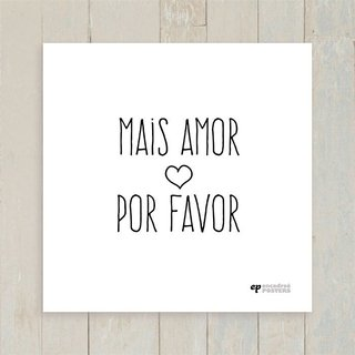Quadro Mais Amor Por Favor na internet