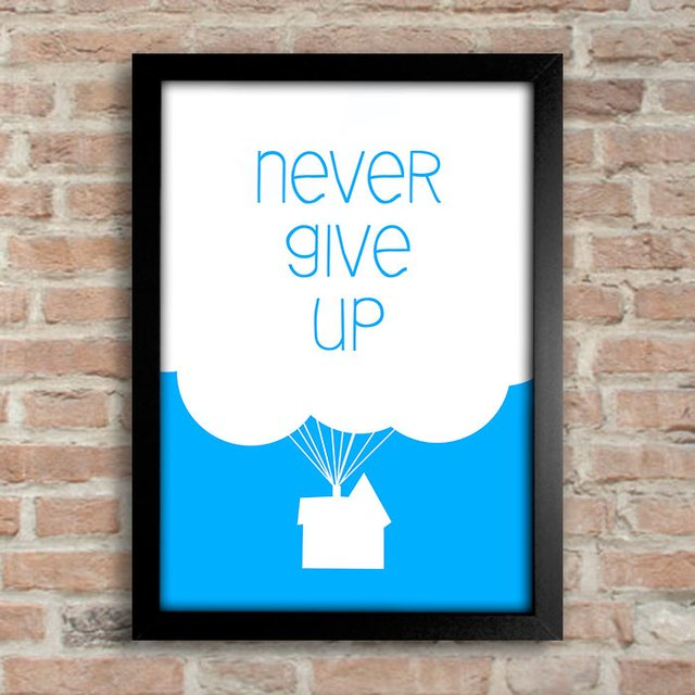 Poster Cinema - UP - Never Give Up