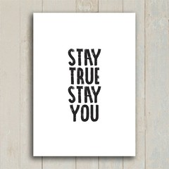 Poster Stay true stay you - Encadreé Posters