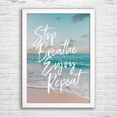 Poster Stop Breathe Enjoy Repeat
