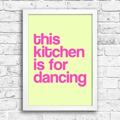 Poster This Kitchen is for dancing na internet