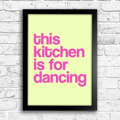 Poster This Kitchen is for dancing - comprar online