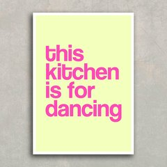 Poster This Kitchen is for dancing - Encadreé Posters