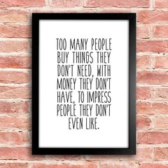 Poster Too many people buy things - comprar online