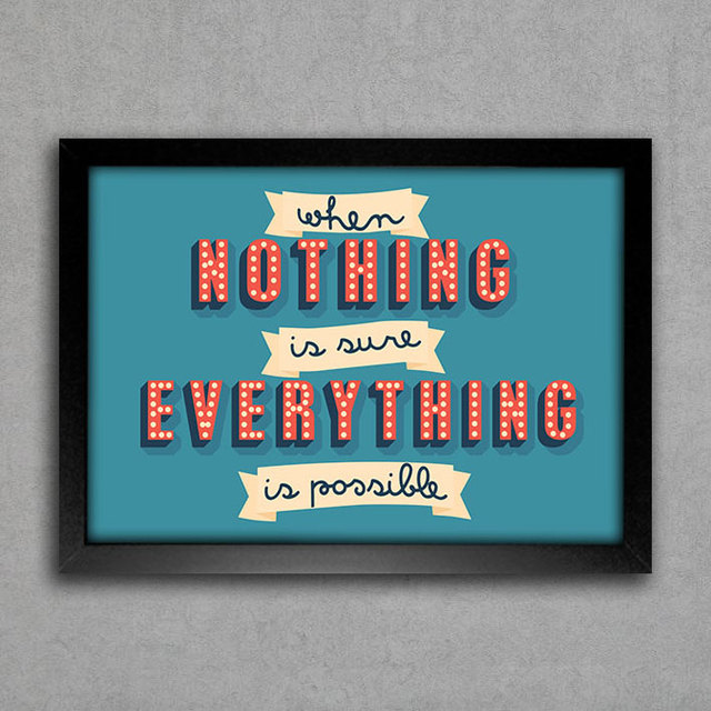 Poster When Nothing is Sure Everything is Possible - comprar online