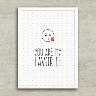 Poster You are my favorite - loja online