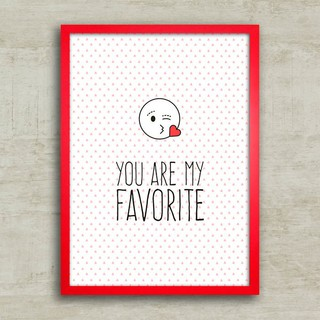 Poster You are my favorite
