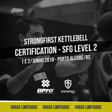 .Porto Alegre/RS - SF–StrongFirst Kettlebel Certification Level 2–SFG2–1-2/Jun/19.