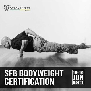 StrongFirst Bodyweight Certification – SFB – Porto Alegre/RS 18-19 Jun 2018