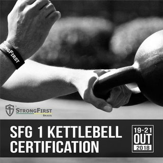 StrongFirst Kettlebell Certification Level 1 – SFG1 – Porto Alegre/RS 19-21 Out 2018