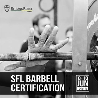 StrongFirst Barbell Certification – SFL – Porto Alegre/RS 08-10 Jun 2018
