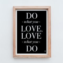 "Cuadro ""Love What You Do"""