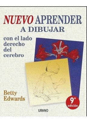 Aprender a dibujar con el lado derecho del cerebro - Betty  Edwards