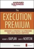 The Execution Premium - Robert Kaplan - David Norton