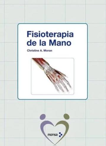 Fisioterapia de la Mano - Christine A. Moran - Editorial MONSA