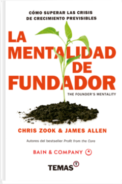 La Mentalidad de fundador - Chris Zook - James Allen