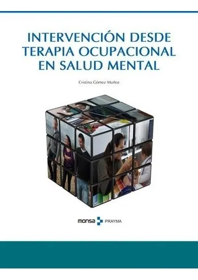 Intervención desde Terapia Ocupacional en Salud Mental - Editorial MONSA