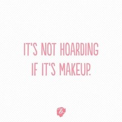 BENEFIT - It's NOT hoarding if it's makeup! BAG