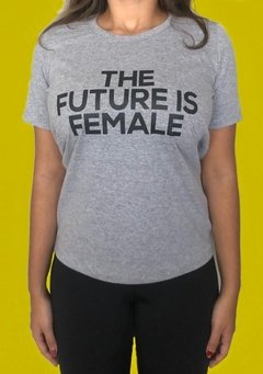 CAMISETA BABY LOOK THE FUTURE IS FEMALE