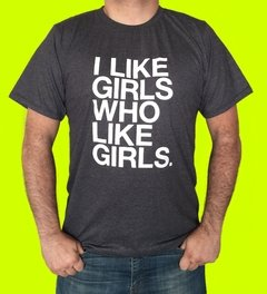 CAMISETA FRASE LGBT I LIKE GIRLS WHO LIKE GIRLS