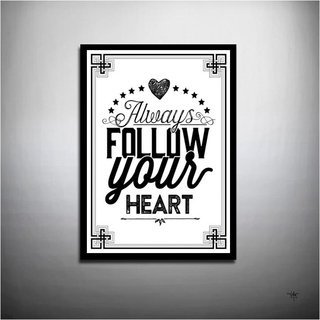 POSTER ALWAYS FOLLOW YOUR HEART
