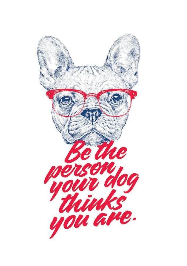 POSTER BE THE PERSON YOUR DOG THINKS YOU ARE - BULDOGUE FRANCÊS - comprar online