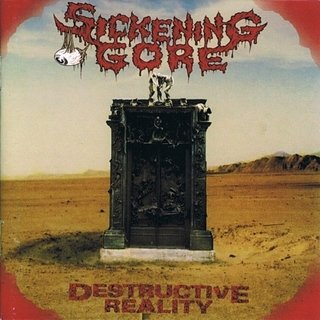 CD SICKENING GORE - Destructive Reality