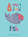 8 ways to draw a fish