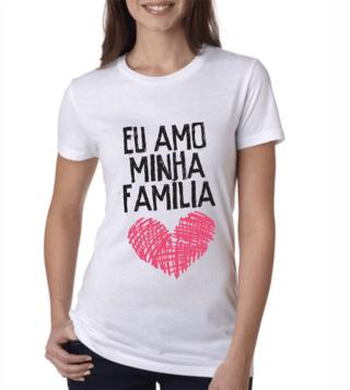 CAMISETA BABYLOOK EU AMO MINHA FAMÍLIA
