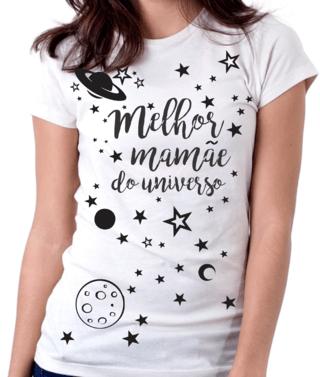 CAMISETA MELHOR MÃE DO UNIVERSO (MÃE)