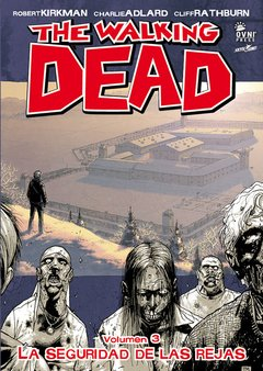 The Walking Dead Volumen #03: La Seguridad de las Rejas